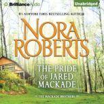 The Pride of Jared MacKade, Nora Roberts