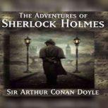 The Adventures Of Sherlock Holmes , Arthur Conan Doyle