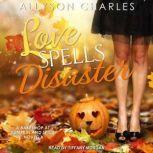 Love Spells Disaster, Allyson Charles
