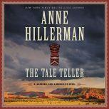 The Tale Teller A Leaphorn, Chee & Manuelito Novel, Anne Hillerman