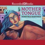 Mother Tongue, Demetria Martinez