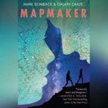 Mapmaker, Mark Bomback