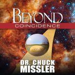 Beyond Coincidence, Chuck Missler