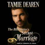 The Billionaire's Secret Marriage, Tamie Dearen