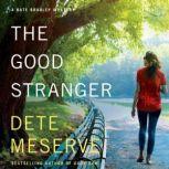 The Good Stranger, Dete Meserve