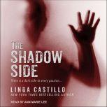 The Shadow Side, Linda Castillo