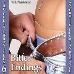Bitter Endings: An Erotic Lesbian Romance (The Ellis Chronicles - Book 6), T.E. Robbens