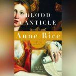 Blood Canticle The Vampire Chronicles, Anne Rice