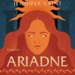 Ariadne A Novel, Jennifer Saint