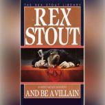 And Be a Villain, Rex Stout