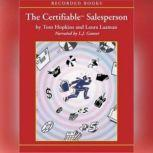 The Certifiable Salesperson The Ultimate Guide to Help Any Salesperson Go Crazy with Unprecedented Sales!, Laura Laaman