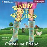 Barn Boot Blues, Catherine Friend