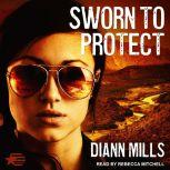 Sworn to Protect, DiAnn Mills
