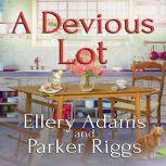 A Devious Lot, Ellery Adams