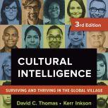 Cultural Intelligence Surviving and Thriving in the Global Village, David C. Thomas