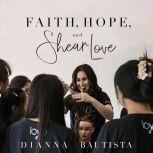 Faith, Hope, and Shear Love, Dianna