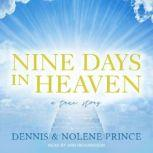 Nine Days in Heaven A True Story, Dennis Prince