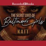 The Secret Lives of Baltimore Girls, Katt