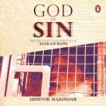 God of Sin The Cult, Clout and Downfall of Asaram Bapu, Ushinor Majumdar