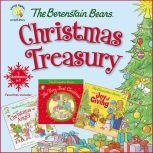 The Berenstain Bears Christmas Treasury Favorites Include: The Berenstain Bears Very First Christmas, The Berenstain Bears and the Christmas Angel, and The Berenstain Bears and the Joy of Giving, Zondervan
