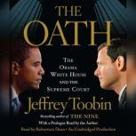 The Oath The Obama White House and the Supreme Court, Jeffrey Toobin
