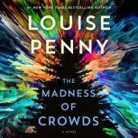The Madness of Crowds A Novel, Louise Penny