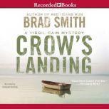 Crow's Landing, Brad Smith