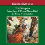 A Wizard Named Nell, Jackie French Koller