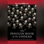 The Penguin Book of the Undead Fifteen Hundred Years of Supernatural Encounters, Scott G. Bruce