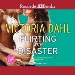 Flirting with Disaster, Victoria Dahl