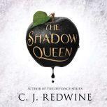 The Shadow Queen, C.J. Redwine