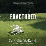 Fractured, Catherine McKenzie