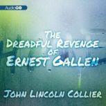 The Dreadful Revenge of Ernest Gallen, James Lincoln Collier