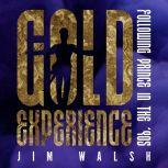 Gold Experience: Following Prince in the '90s, Jim Walsh