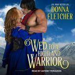 Wed to a Highland Warrior, Donna Fletcher