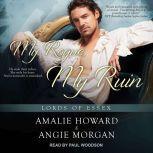My Rogue, My Ruin, Amalie Howard