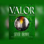 Valor, Sever Bronny