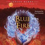 The Healing Wars: Book II: Blue Fire, Janice Hardy