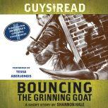 Guys Read: Bouncing the Grinning Goat A Short Story from Guys Read: Other Worlds, Shannon Hale