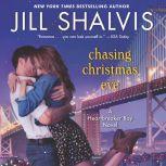 Chasing Christmas Eve A Heartbreaker Bay Novel, Jill Shalvis