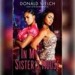 In My Sister's House, Donald Welch