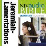 Dramatized Audio Bible - New International Version, NIV: (22) Jeremiah and Lamentations, Zondervan