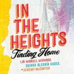 In the Heights Finding Home, Lin-Manuel Miranda