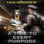 A Time To Every Purpose, Ian Andrew