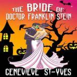 The Bride of Doctor Franklin Stein, Genevieve St-Yves