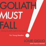 Goliath Must Fall for Young Readers Winning the Battle Against Your Giants, Louie Giglio