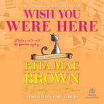 Wish You Were Here, Rita Mae Brown