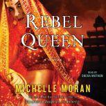 Rebel Queen, Michelle Moran