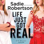 Life Just Got Real, Sadie Robertson