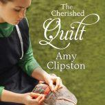 The Cherished Quilt, Amy Clipston